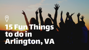 15 Fun Things to do in Arlington, VA 1